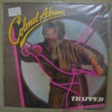 Discos de vinilo: CORONEL ABRAMS. TRAPPED ( 12 VERSION). MCA RECORDS 8896 ESPAÑA 1985. Lote 124614262