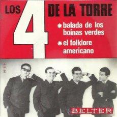Discos de vinilo: LOS CUATRO DE LA TORRE SG BELTER 1966 LA BALADA DE LOS BOINAS VERDES/ EL FOLKLORE AMERICANO . Lote 46796723