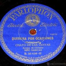 Discos de vinilo: CHATO DE LAS VENTAS, 75 RPM. PARLOPHON B. 25.638, ACOMP. DE GUITARRA NIÑO SABICAS, NO HAY QUE IR A S. Lote 46798222
