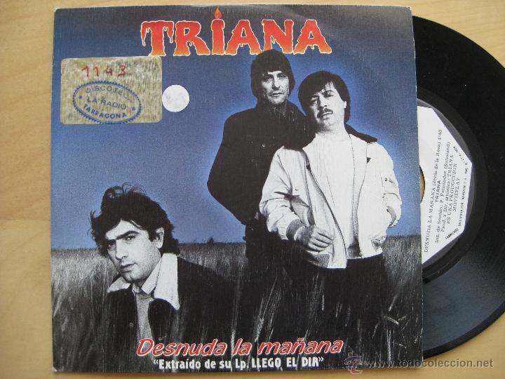 TRIANA: DESNUDA LA MAÑANA / STORM, SMASH, MEDINA AZAHARA, TAPIMAN... (Música - Discos - Singles Vinilo - Grupos Españoles de los 70 y 80)