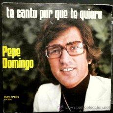 Discos de vinilo: PEPE DOMINGO (SINGLE 1976) - TE CANTO POR QUE TE QUIERO - SINGLE BELTER 1976. Lote 46860519