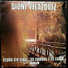 Discos de vinilo: DIONI VELAZQUEZ - OTOÑO SIN FINAL (SINGLE RCA 1979) - SU SOMBRA Y SU CALOR. Lote 46861102