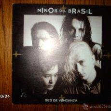Discos de vinilo: NIÑOS DEL BRASIL - SED DE VENGANZA (SOLO UNA CARA) - PROMOCIONAL. Lote 46870942