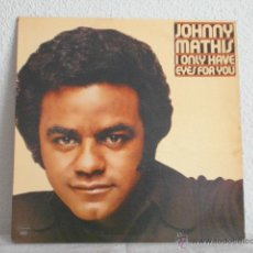 Discos de vinilo: JOHNNY MATHIS-LP-I ONLY HAVE EYES FOR YOU-EDICION USA. Lote 46901230