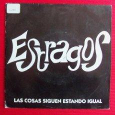 Discos de vinilo: ESTRAGOS - LAS COSAS SIGUEN ESTANDO IGUAL. Lote 46914743