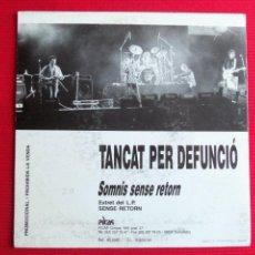 Discos de vinilo: TANCAT PER DEFUNCIÓ - SOMNIS SENSE RETORN. Lote 46914818