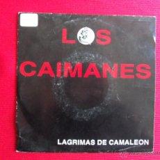 Discos de vinilo: LOS CAIMANES - LAGRIMAS DE CAMALEÓN // CAZUELA DE ARROZ. Lote 46914931
