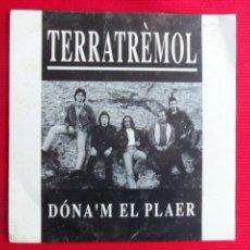 Discos de vinilo: TERRATRÈMOL - DÓNA'M EL PLAER. Lote 46914956
