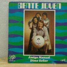 Discos de vinilo: GENTE JOVEN - AMIGO MANUEL-. Lote 46915083