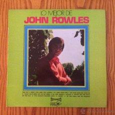 Discos de vinilo: LO MEJOR DE JHON ROWLES - VINILO - LP - MUY BUEN ESTADO. Lote 46915702