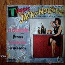 Discos de vinilo: TANGOS POR JACKY NOGUEZ CON SU ORQUESTA Y COROS - LA CUMPARSITA + 3. Lote 46922000