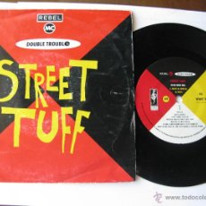 Discos de vinilo: DOUBLE TROUBLE + THE REBEL MC. STREET TUFF(CLUB RADIO MIX)/STREET TUFF(SCAR RADIO MIX) 1989 SINGLE. Lote 46924764