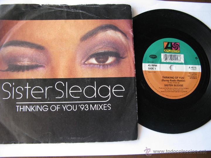 SISTER SLEDGE. THINKING OF YOU (RAMP RADIO REMIX/ORIGINAL) SINGLE 1993 WEA. ATLANTIC. A 4515 (Música - Discos - Singles Vinilo - Pop - Rock Extranjero de los 90 a la actualidad)