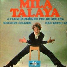 Discos de vinilo: MILA TALAYA - EP-SINGLE VINILO - EDITADO EN ESPAÑA - A FELICIDADE + 3 - MARFER 1967. Lote 46952380