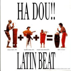 Discos de vinilo: SG LATIN BEAT : HA DOU !!! + MENTE PERDIDA ( CRIS FONTECILLA, DE SACRED DOLLS, GUITARRA ELECTRICA ). Lote 46961384