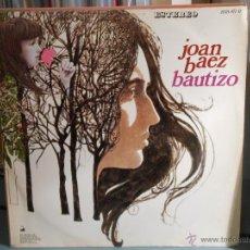 Discos de vinilo: JOAN BAEZ - BAUTIZO. Lote 46966018