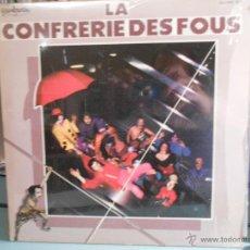 Discos de vinilo: LA CONFRERIE DES FOUS. Lote 46969274
