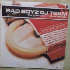 Discos de vinilo: BAD BOYZ DJ TEAM FOR YOUR LOVE ROCK THE MIC 2003. Lote 46973109
