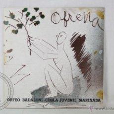 Discos de vinilo: DISCO LP VINILO - OFRENA. ORFEÓ BADALONI - VERGARA RECORDS - ESPAÑA 1984. Lote 46973892