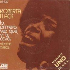 Discos de vinilo: SINGLE ROBERTA FLACK LA PRIMERA VEZ QUE VI TU CARA. Lote 46976191