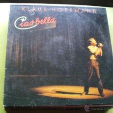 Discos de vinilo: CIAO BELLA KLAUS HOFFMANN LP RCA 1984 CON ENCARTES. Lote 46991103