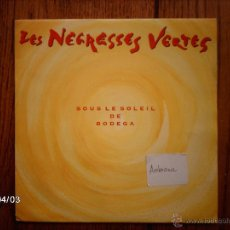 Discos de vinilo: LES NEGRESSES VERTES - SOUS LE SOLEIL DE BODEGA ( ORIGINAL RADIO VERSION ) + (REMIX RADIO EDIT ). Lote 46998849