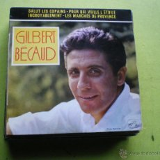 Disques de vinyle: GILBERT BECAUD SALUT LES COPAINS , POUR QUI VEILLE L ETOILE + 2 EP LA VOZ DE SU AMO FRANCE. Lote 47005759