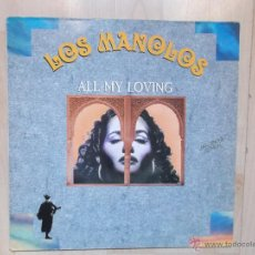 Discos de vinilo: LOS MANOLOS ALL MY LOVING 1991. Lote 47010667