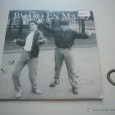 Discos de vinilo: PÁJARO EN MANO - QUE MÁS DA - SINGLE PROMOCIONAL 1991 - C37. Lote 47012476