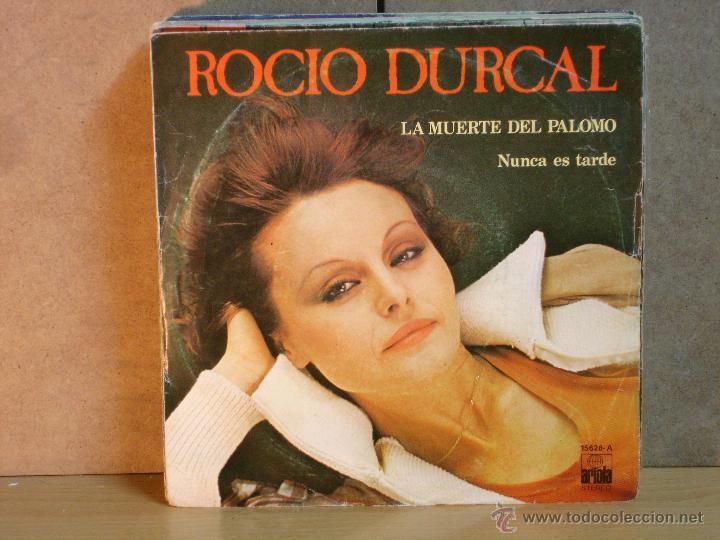 ROCIO DURCAL - LA MUERTE DEL PALOMO / NUNCA ES TARDE - ARIOLA 15626-A - 1979 (Música - Discos - Singles Vinilo - Solistas Españoles de los 70 a la actualidad)