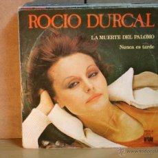 Discos de vinilo: ROCIO DURCAL - LA MUERTE DEL PALOMO / NUNCA ES TARDE - ARIOLA 15626-A - 1979. Lote 47013762