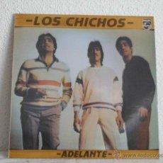Discos de vinilo: LOS CHICHOS-LP-ADELANTE. Lote 47014263