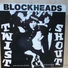 Discos de vinilo: BLOCKHEADS TWIST & SHOUT 1982. Lote 47020780