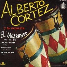 Discos de vinilo: ALBERTO CORTEZ, EP, EL VAGABUNDO + 3, AÑO 1960. Lote 47021549