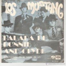 Discos de vinilo: LOS MUSTANG - BALADA DE BONNIE AND CLYDE - ENAMORADO DE LA NOVIA DE UN AMIGO MIO. Lote 47024951