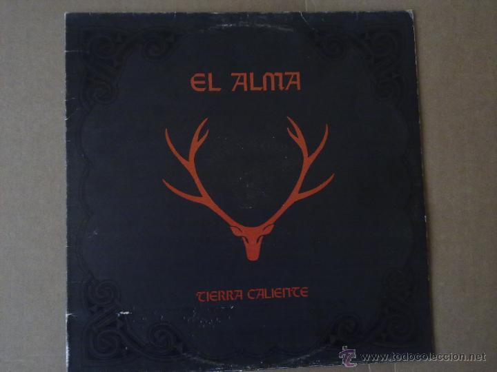 EL ALMA - TIERRA CALIENTE - MORAGA RECORDS - PRIMER LP - 1989 - VG+/VG+ (Música - Discos - LP Vinilo - Grupos Españoles de los 70 y 80)