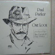 Discos de vinilo: PAUL PARKER - ONE LOOK. Lote 47034218