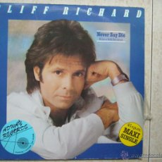 Discos de vinilo: CLIFF RICHARD - NEVER SAY DIE (GIVE A LITTLE BIT MORE). Lote 47034516