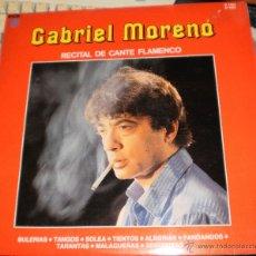 Discos de vinilo: GABRIEL MORENO DOBLE LP RECITAL DE CANTE FLAMENCO.CARPETA DOBLE.1989. Lote 47038437