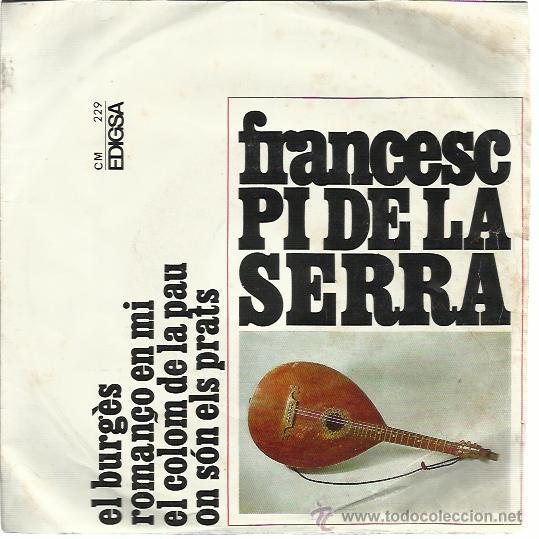 FRANCESC PI DE LA SERRA EP EDIGSA 1968 EL BURGES/ ROMANÇO EN MI/ EL COLOM DE LA PAU/ ON SON ELS PRAT (Música - Discos - Singles Vinilo - Cantautores Españoles)