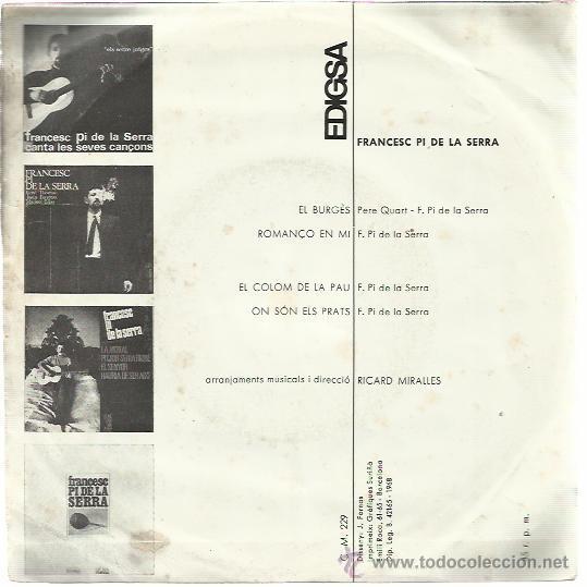 Discos de vinilo: FRANCESC PI DE LA SERRA EP EDIGSA 1968 el burges/ romanço en mi/ el colom de la pau/ on son els prat - Foto 2 - 47052819