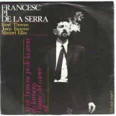 Discos de vinilo: FRANCESC PI DE LA SERRA EP EDIGSA 1964 ELS SETZE JUTGES JO SOC/ ELS FARISEUS/ L'HOME DEL CARRER/ SOL. Lote 47052865
