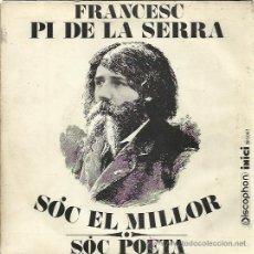 Discos de vinilo: FRANCESC PI DE LA SERRA SG DISCOPHON 1969 SOC EL MILLOR/ SOC POETA . Lote 47052909