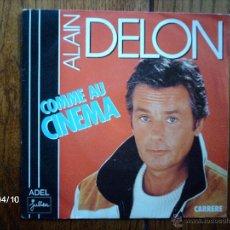 Discos de vinilo: ALAIN DELON - COMME AU CINEMA + COMME ON CINEMA ( INSTRUMENTAL ) . Lote 47054444