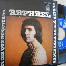Discos de vinilo: RAPHAEL -EL DIA QUE TU QUIERAS -SINGLE 1974 -PEDIDO MINIMO 3 EUROS. Lote 47057643