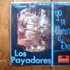 Discos de vinilo: LOS PAYADORES - YO VI LLORAR A DIOS + 3. Lote 47061746