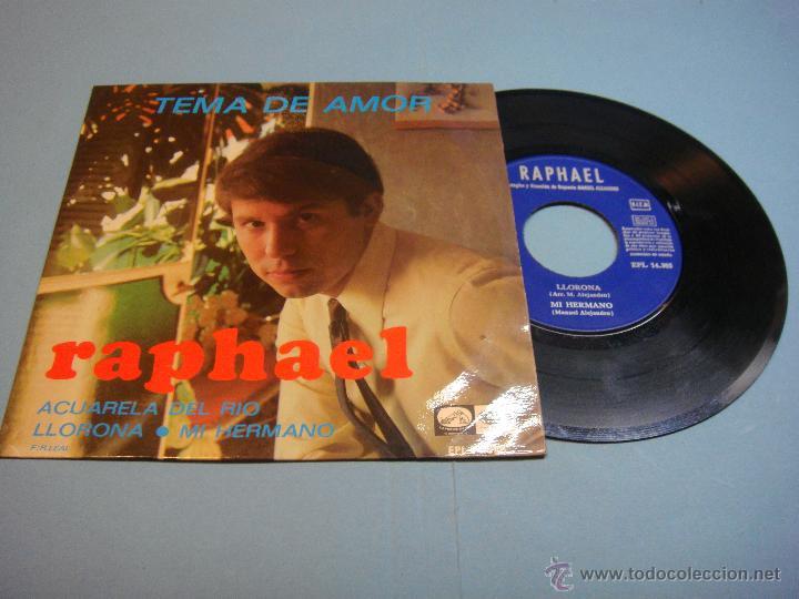 RAPHAEL. VINILO EP. TEMA DE AMOR - ACUARELA DEL RÍO - LLORONA - MI HERMANO - 1967. EMI (Música - Discos de Vinilo - EPs - Solistas Españoles de los 50 y 60)