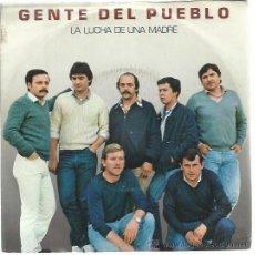 Discos de vinilo: GENTE DEL PUEBLO SG MOVIEPLAY GONG 1981 LA LUCHA DE UNA MADRE/ AY QUE PENA DE MI FOLK GARCIAPELAYO. Lote 47070892