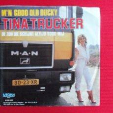 Discos de vinilo: TINA TRUCKER - M'N GOOD OLD DUCKY // DE ZON DIE SCHIJNT ALTIJD VOOR MIJ. Lote 47087036