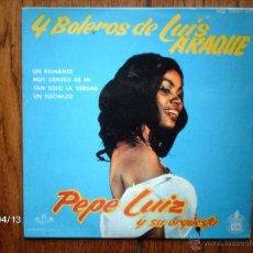 Discos de vinilo: PEPE LUIZ Y SU ORQUESTA - 4 BOLEROS DE LUIS ARAGUE - UN ROMANCE + 3. Lote 47087300